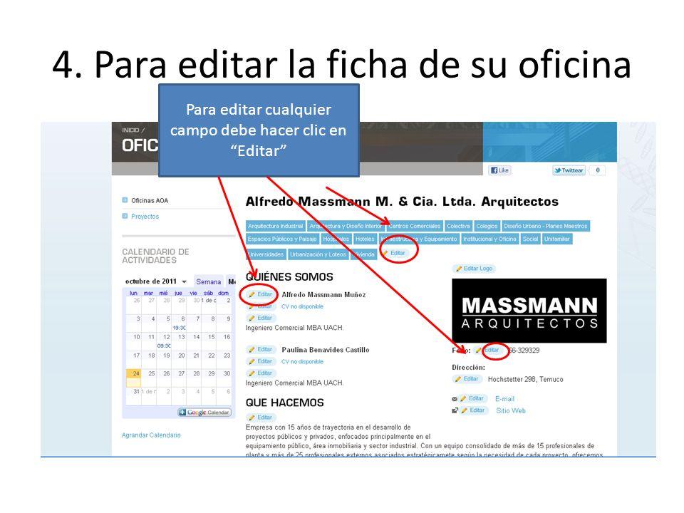 4. Para editar la ficha de su oficina Para editar cualquier campo debe hacer clic en Editar