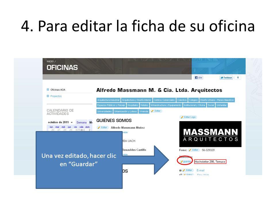 4. Para editar la ficha de su oficina Una vez editado, hacer clic en Guardar