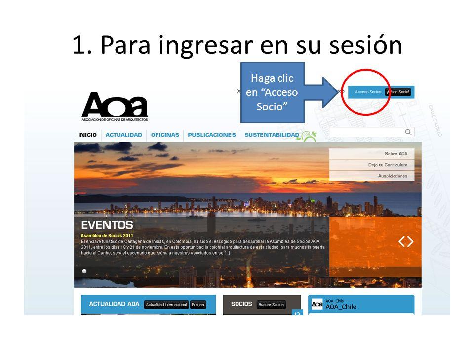 1. Para ingresar en su sesión Haga clic en Acceso Socio