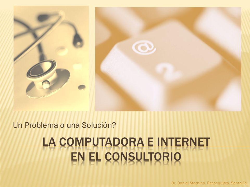 Un Problema o una Solución? Dr. Daniel Stechina. Reconquista. Santa Fe.
