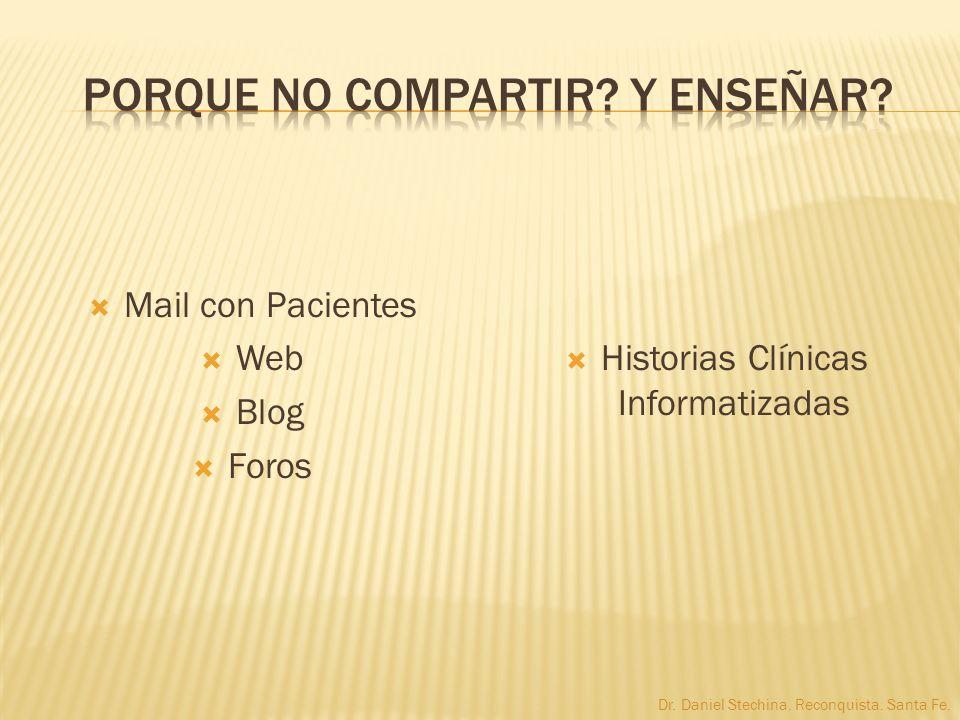 Mail con Pacientes Web Blog Foros Historias Clínicas Informatizadas Dr. Daniel Stechina. Reconquista. Santa Fe.