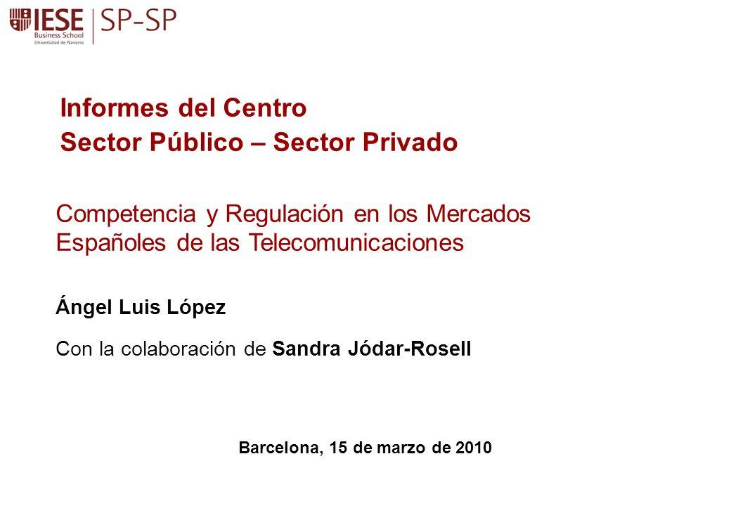 Ángel Luis López Con la colaboración de Sandra Jódar-Rosell Competencia y Regulación en los Mercados Españoles de las Telecomunicaciones Informes del