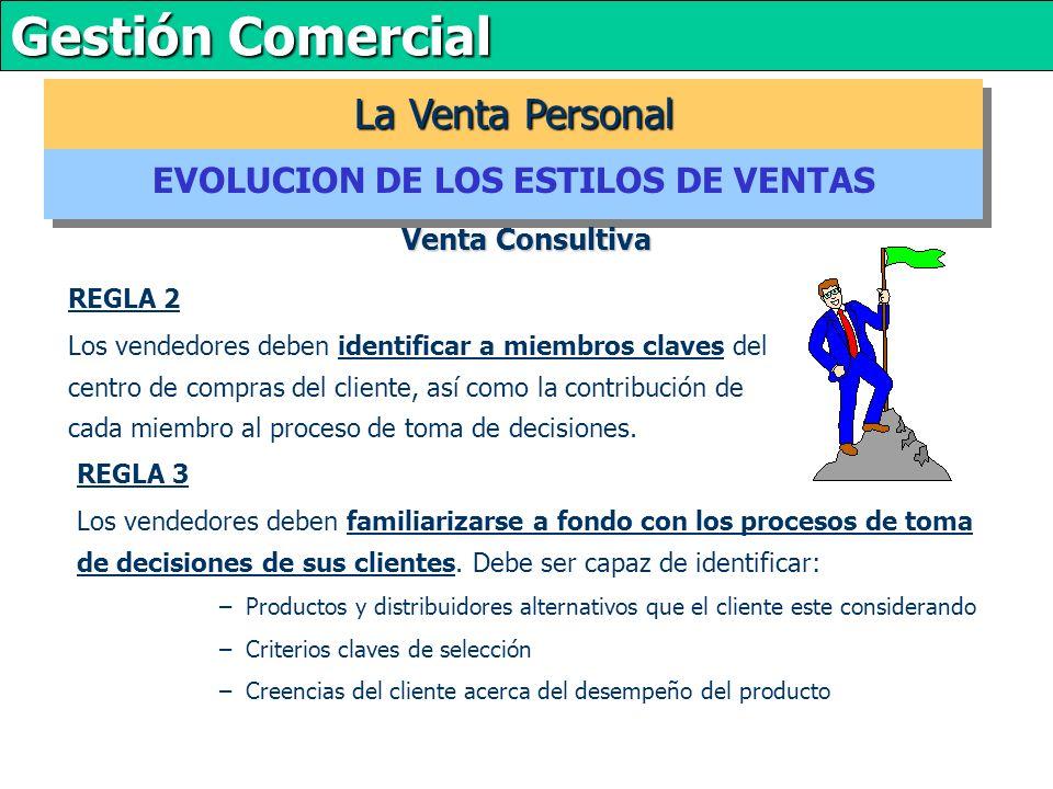 Gestión Comercial REGLA 2 Los vendedores deben identificar a miembros claves del centro de compras del cliente, así como la contribución de cada miembro al proceso de toma de decisiones.