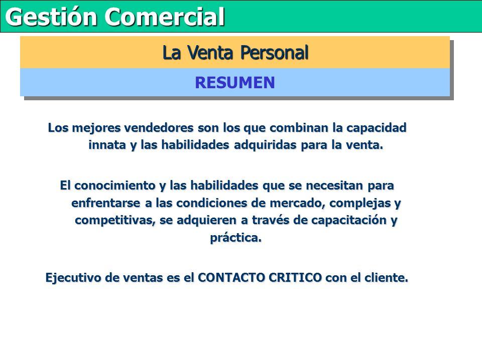 Gestión Comercial Los mejores vendedores son los que combinan la capacidad innata y las habilidades adquiridas para la venta.