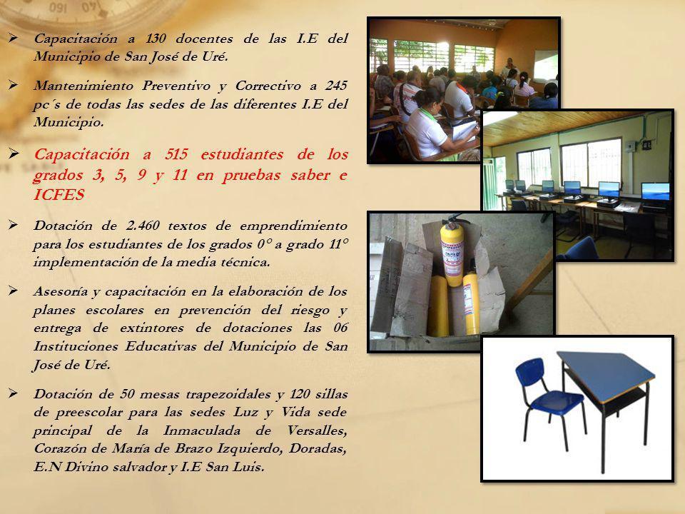 Capacitación a 130 docentes de las I.E del Municipio de San José de Uré. Mantenimiento Preventivo y Correctivo a 245 pc´s de todas las sedes de las di
