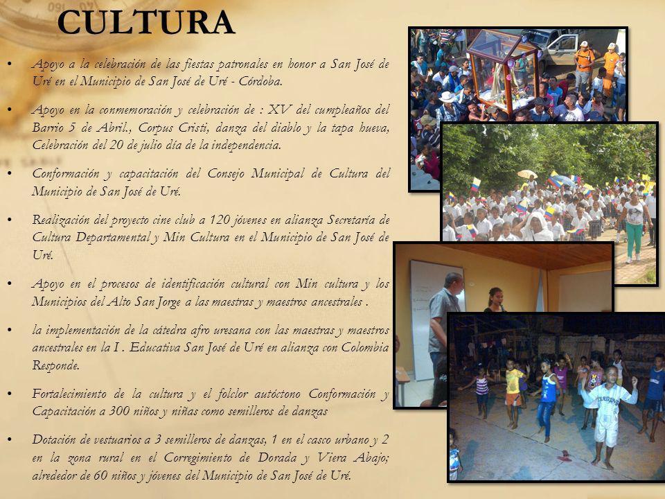 CULTURA Apoyo a la celebración de las fiestas patronales en honor a San José de Uré en el Municipio de San José de Uré - Córdoba. Apoyo en la conmemor