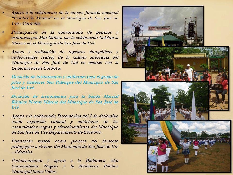 Apoyo a la celebración de la tercera Jornada nacional Celebra la Música en el Municipio de San José de Uré - Córdoba. Participación de la convocatoria