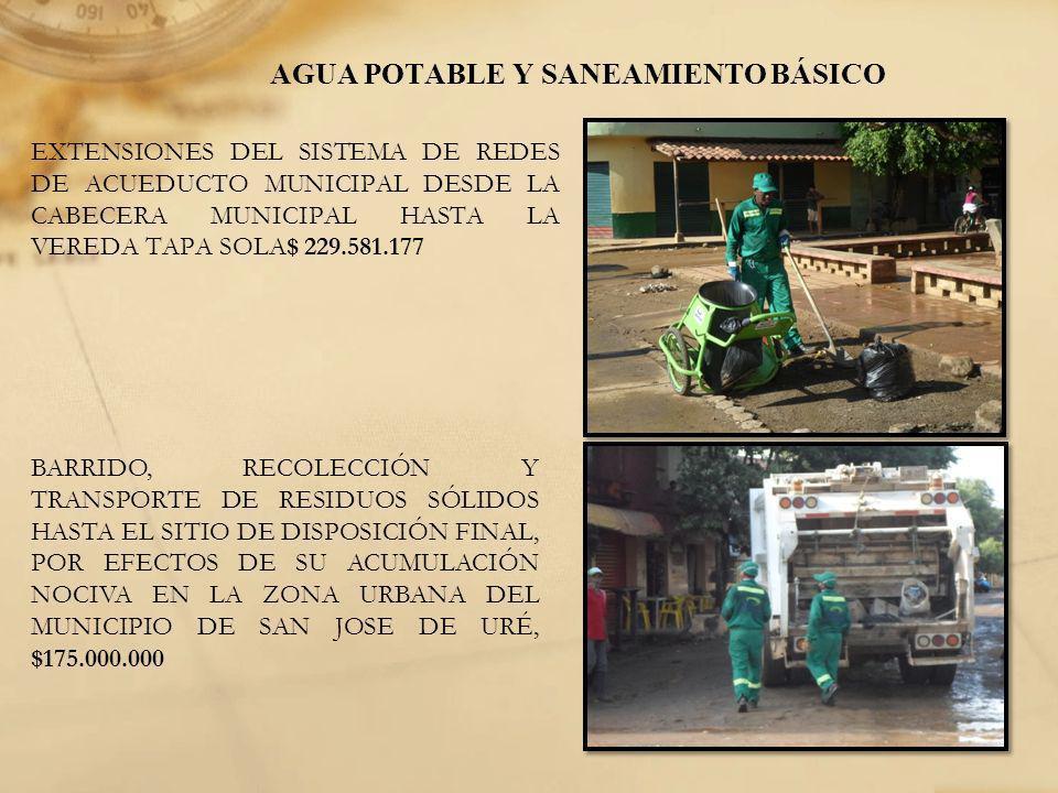 AGUA POTABLE Y SANEAMIENTO BÁSICO EXTENSIONES DEL SISTEMA DE REDES DE ACUEDUCTO MUNICIPAL DESDE LA CABECERA MUNICIPAL HASTA LA VEREDA TAPA SOLA$ 229.5