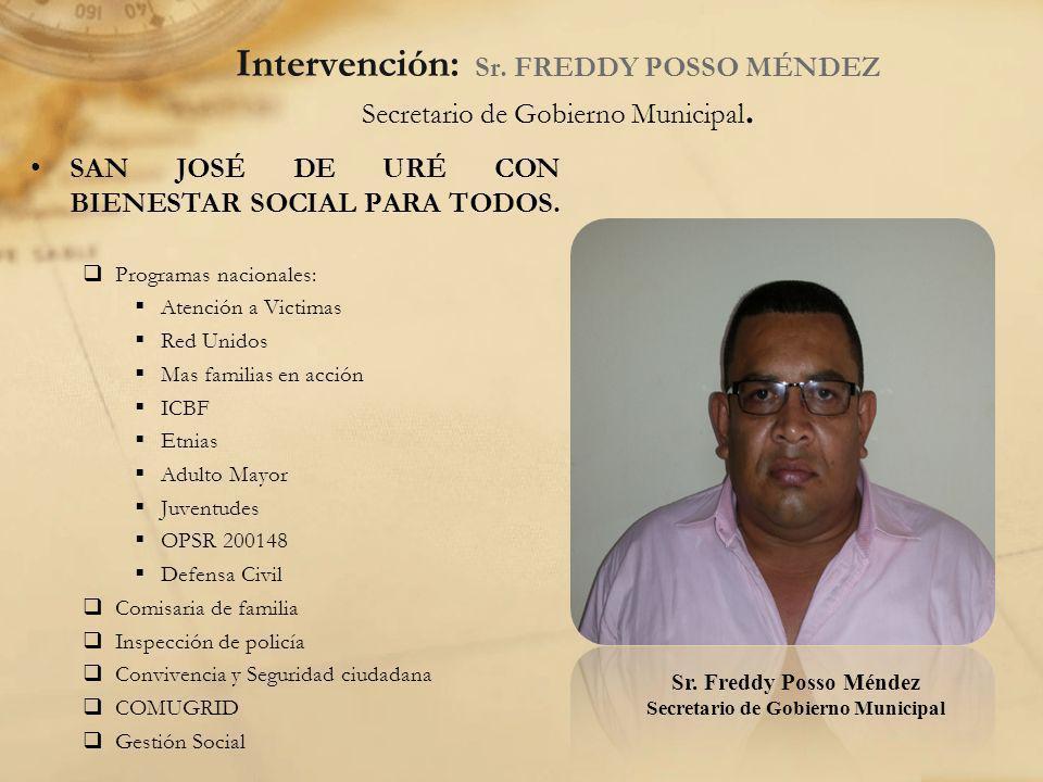 Intervención: Sr. FREDDY POSSO MÉNDEZ Secretario de Gobierno Municipal. SAN JOSÉ DE URÉ CON BIENESTAR SOCIAL PARA TODOS. Programas nacionales: Atenció