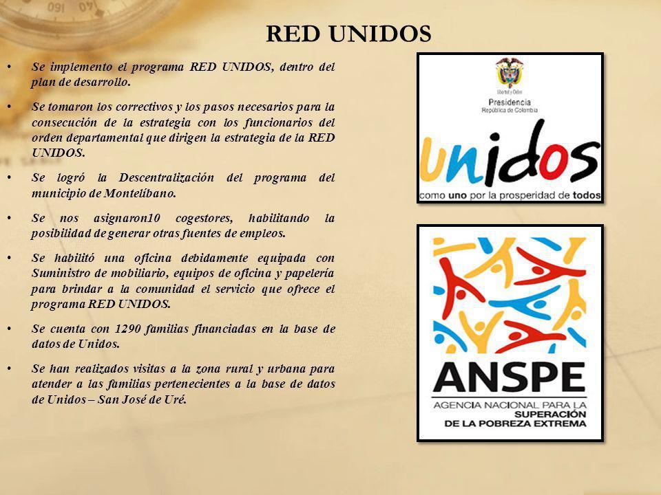 RED UNIDOS Se implemento el programa RED UNIDOS, dentro del plan de desarrollo. Se tomaron los correctivos y los pasos necesarios para la consecución