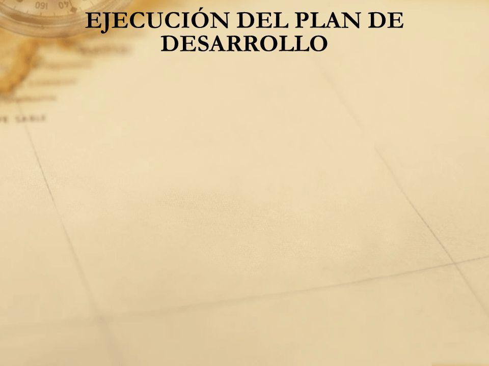 EJECUCIÓN DEL PLAN DE DESARROLLO