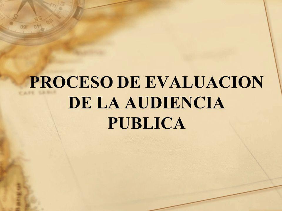 PROCESO DE EVALUACION DE LA AUDIENCIA PUBLICA