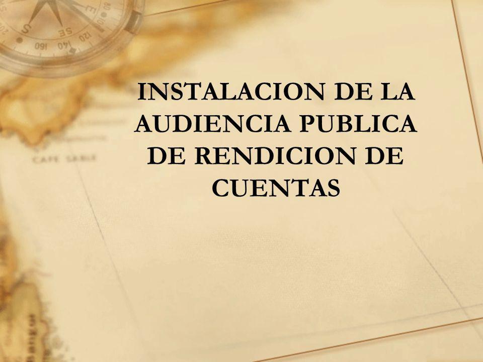 INSTALACION DE LA AUDIENCIA PUBLICA DE RENDICION DE CUENTAS