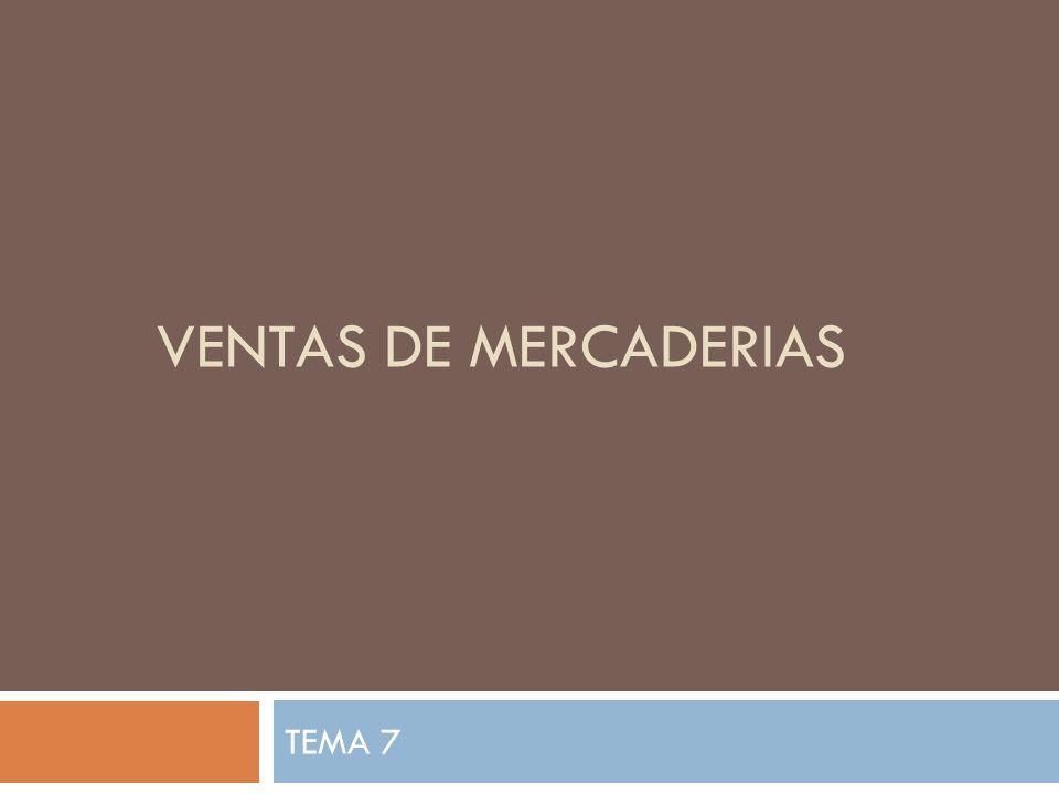 VENTAS DE MERCADERIAS TEMA 7