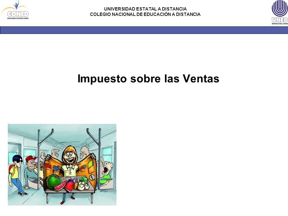 UNIVERSIDAD ESTATAL A DISTANCIA COLEGIO NACIONAL DE EDUCACIÓN A DISTANCIA Impuesto sobre las Ventas