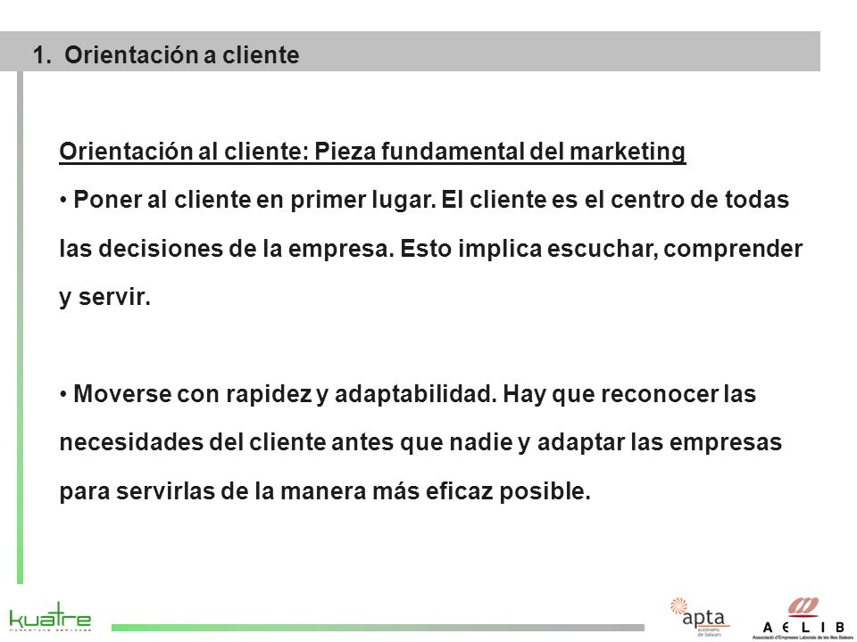 Orientación al cliente: Pieza fundamental del marketing Poner al cliente en primer lugar.