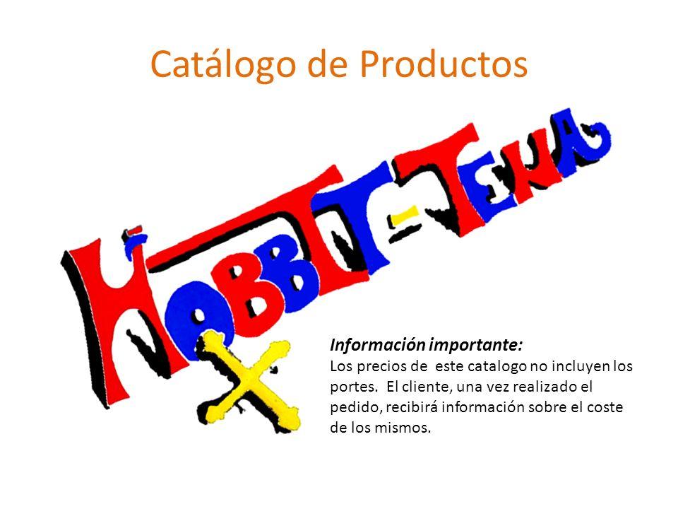 Catálogo de Productos Información importante: Los precios de este catalogo no incluyen los portes. El cliente, una vez realizado el pedido, recibirá i