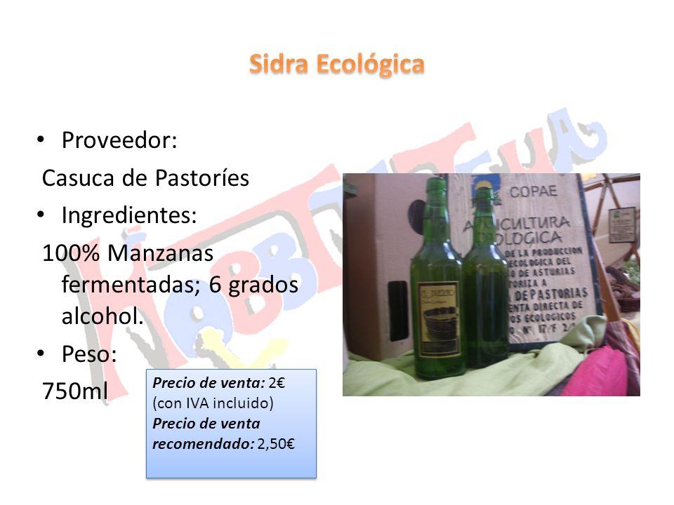 Proveedor: Casuca de Pastoríes Ingredientes: 100% Manzanas fermentadas; 6 grados alcohol. Peso: 750ml Precio de venta: 2 (con IVA incluido) Precio de
