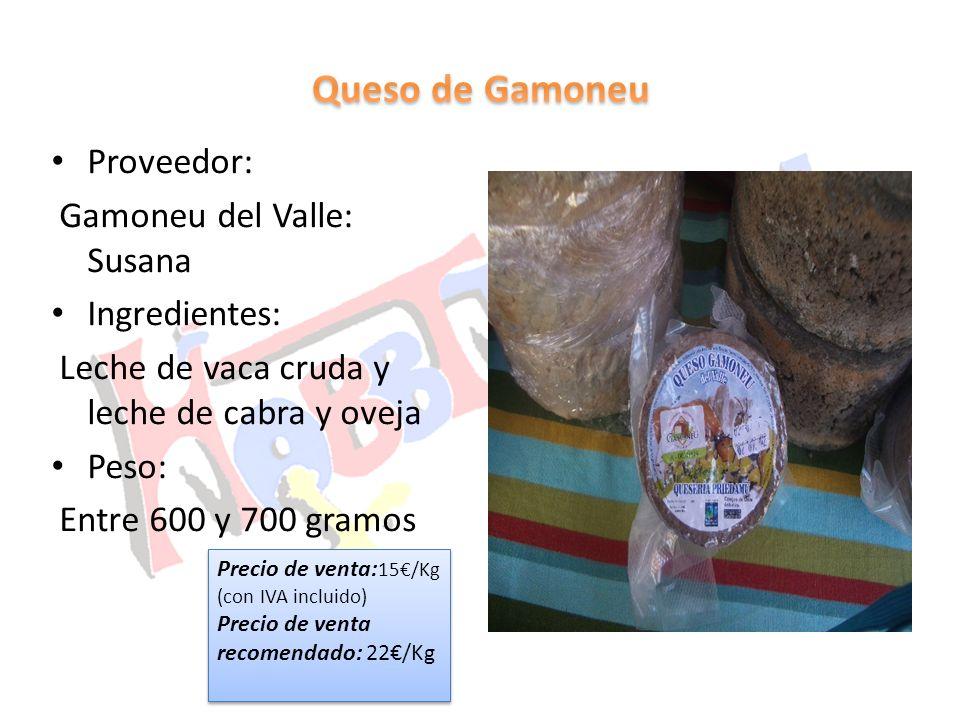 Proveedor: Gamoneu del Valle: Susana Ingredientes: Leche de vaca cruda y leche de cabra y oveja Peso: Entre 600 y 700 gramos Precio de venta: 15/Kg (c