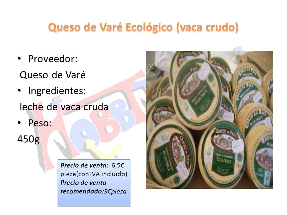 Proveedor: Queso de Varé Ingredientes: leche de vaca cruda Peso: 450g Precio de venta: 6,5 pieza(con IVA incluido) Precio de venta recomendado:9pieza