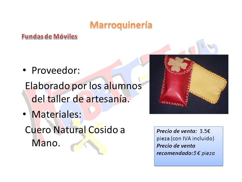 Proveedor: Elaborado por los alumnos del taller de artesanía. Materiales: Cuero Natural Cosido a Mano. Precio de venta: 3.5 pieza (con IVA incluido) P