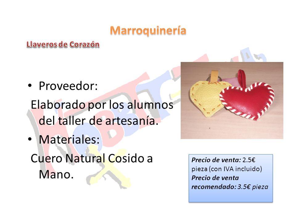 Proveedor: Elaborado por los alumnos del taller de artesanía. Materiales: Cuero Natural Cosido a Mano. Precio de venta: 2.5 pieza (con IVA incluido) P