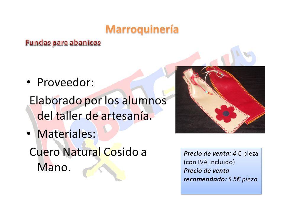 Proveedor: Elaborado por los alumnos del taller de artesanía. Materiales: Cuero Natural Cosido a Mano. Precio de venta: 4 pieza (con IVA incluido) Pre