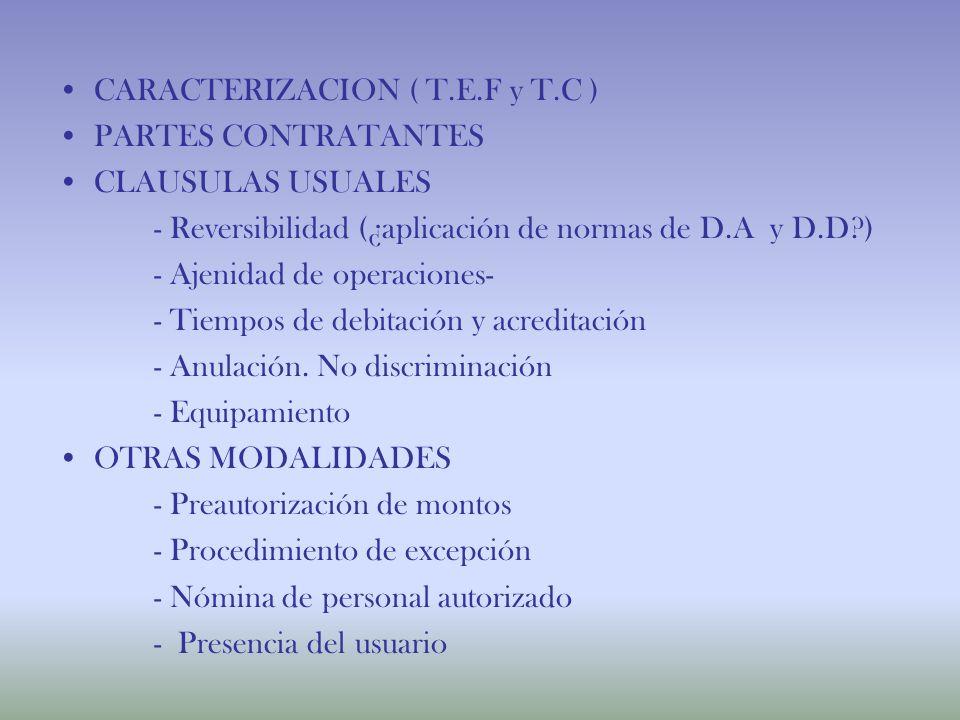 CARACTERIZACION ( T.E.F y T.C ) PARTES CONTRATANTES CLAUSULAS USUALES - Reversibilidad (¿aplicación de normas de D.A y D.D?) - Ajenidad de operaciones