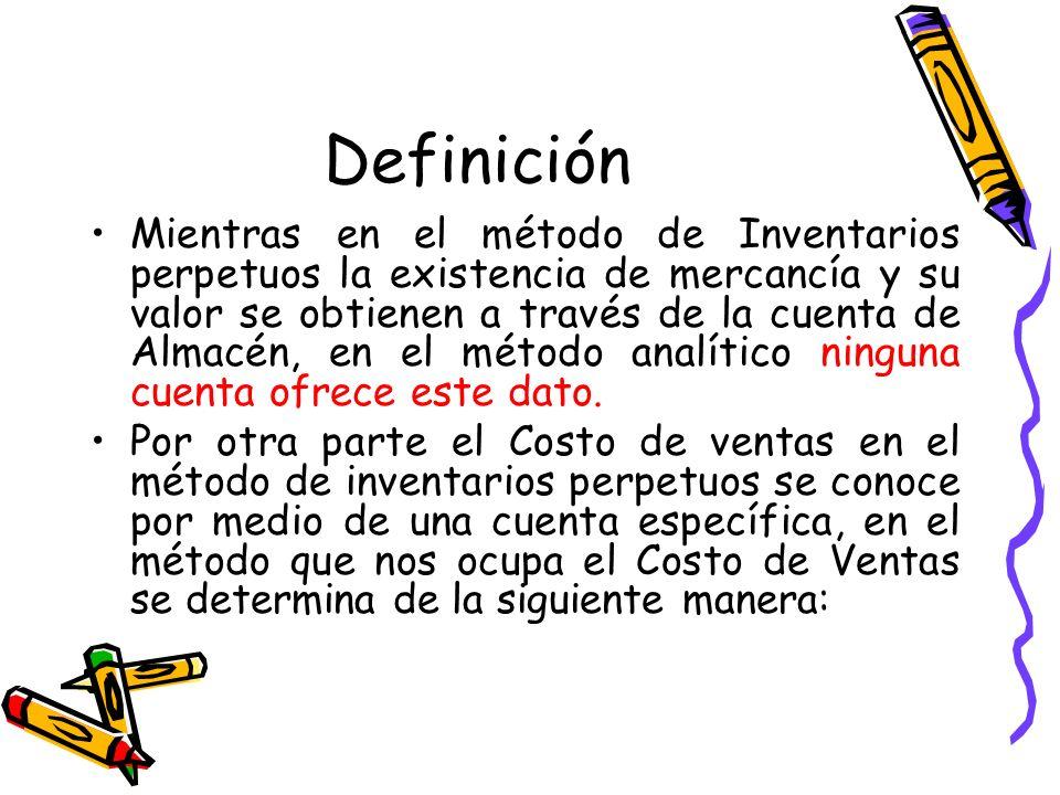 Definición Mientras en el método de Inventarios perpetuos la existencia de mercancía y su valor se obtienen a través de la cuenta de Almacén, en el mé