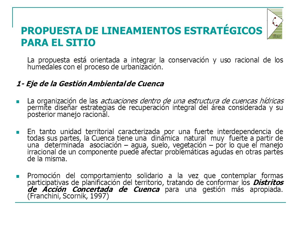 PROPUESTA DE LINEAMIENTOS ESTRATÉGICOS PARA EL SITIO La propuesta está orientada a integrar la conservación y uso racional de los humedales con el proceso de urbanización.