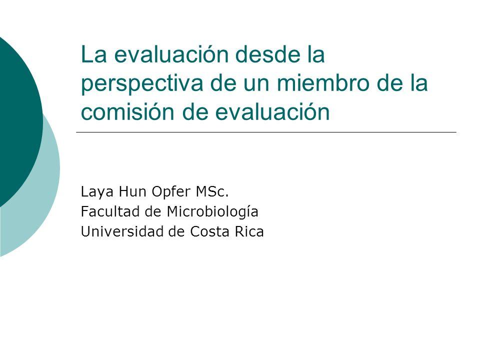 La evaluación desde la perspectiva de un miembro de la comisión de evaluación Laya Hun Opfer MSc.