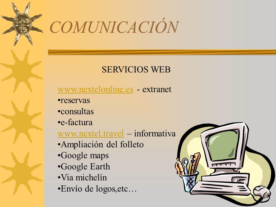 COMUNICACIÓN SERVICIOS WEB www.nextelonline.eswww.nextelonline.es - extranet reservas consultas e-factura www.nextel.travelwww.nextel.travel – informa