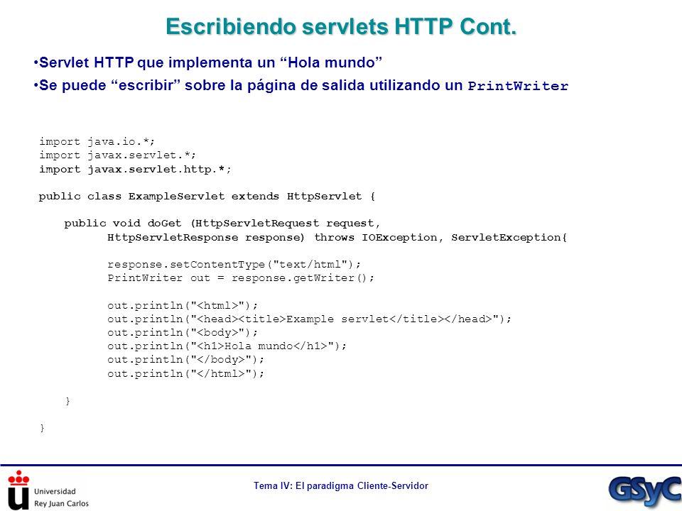 Tema IV: El paradigma Cliente-Servidor Escribiendo servlets HTTP Cont. import java.io.*; import javax.servlet.*; import javax.servlet.http.*; public c