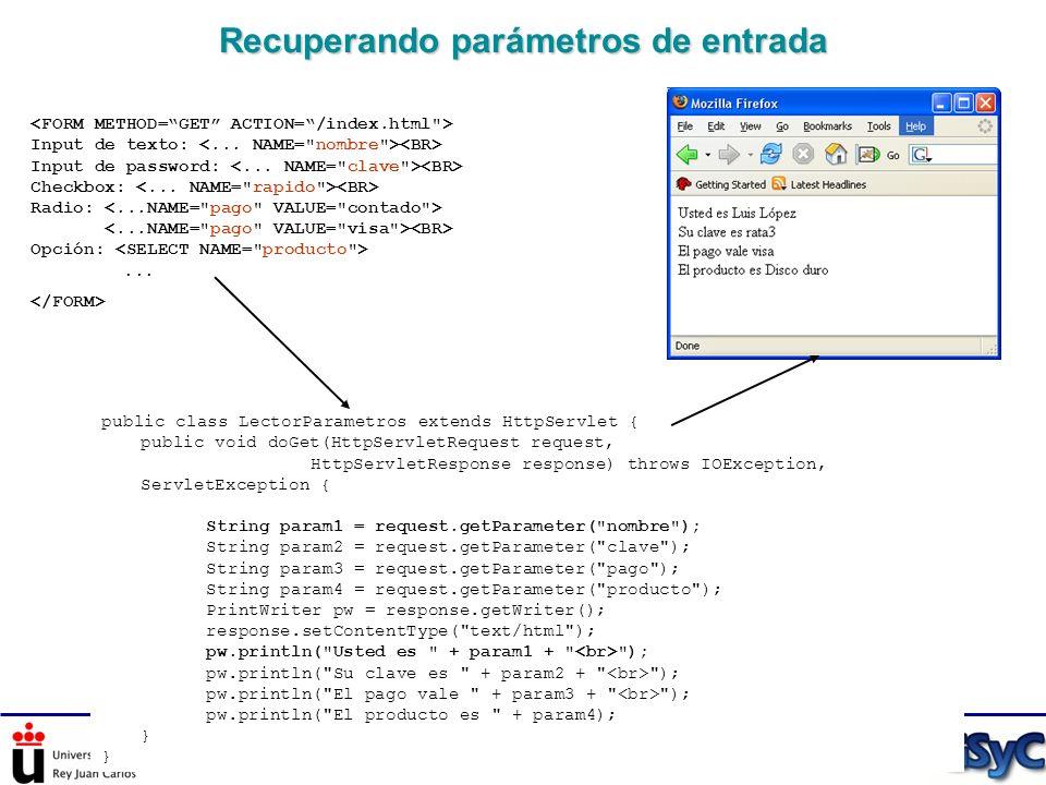 Tema IV: El paradigma Cliente-Servidor Recuperando parámetros de entrada Input de texto: Input de password: Checkbox: Radio: Opción:... public class L