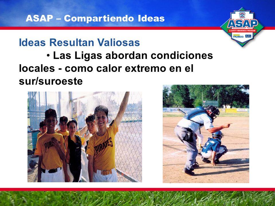 Ideas Resultan Valiosas Las Ligas abordan condiciones locales - como calor extremo en el sur/suroeste ASAP – Compartiendo Ideas