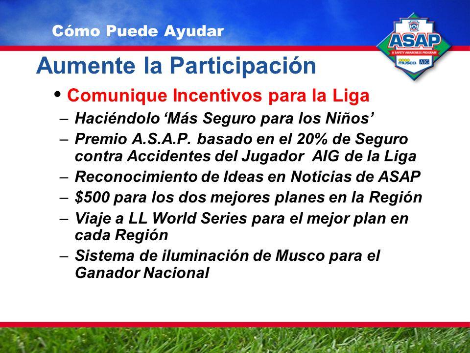 Aumente la Participación Comunique Incentivos para la Liga –Haciéndolo Más Seguro para los Niños –Premio A.S.A.P.