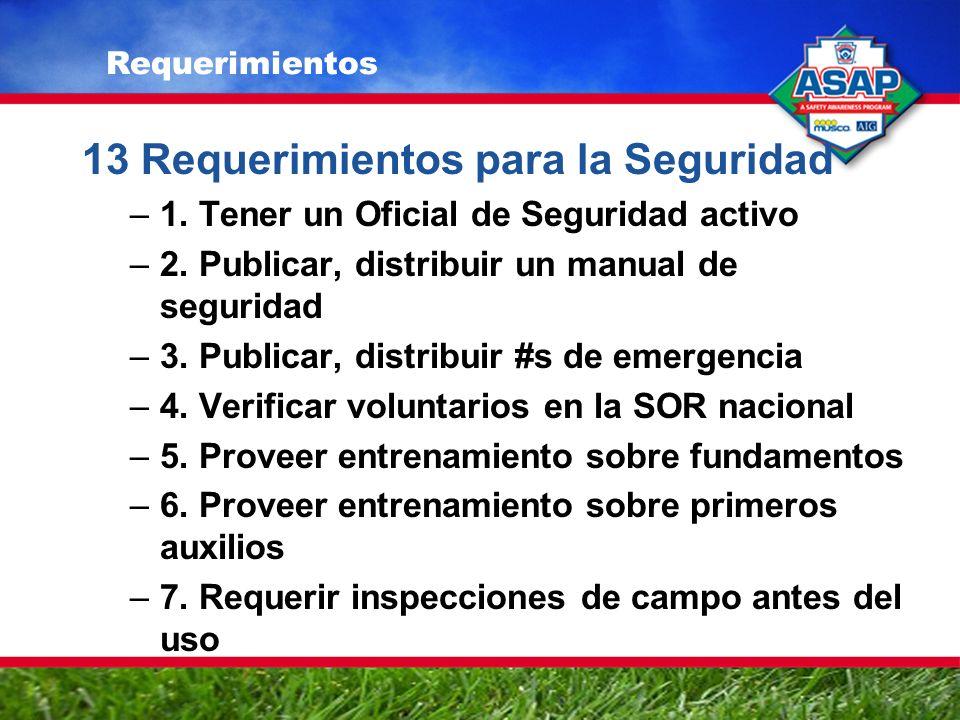 13 Requerimientos para la Seguridad –1. Tener un Oficial de Seguridad activo –2.