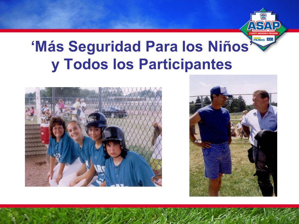 Más Seguridad Para los Niños y Todos los Participantes