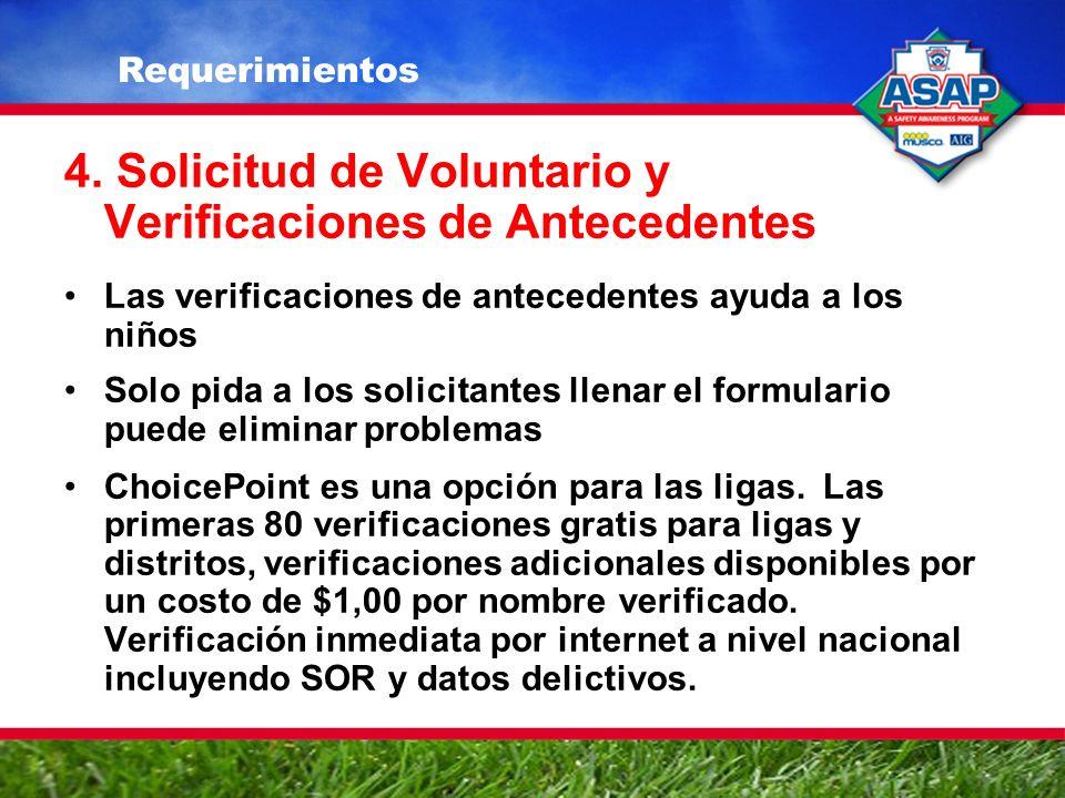 4. Solicitud de Voluntario y Verificaciones de Antecedentes Las verificaciones de antecedentes ayuda a los niños Solo pida a los solicitantes llenar e