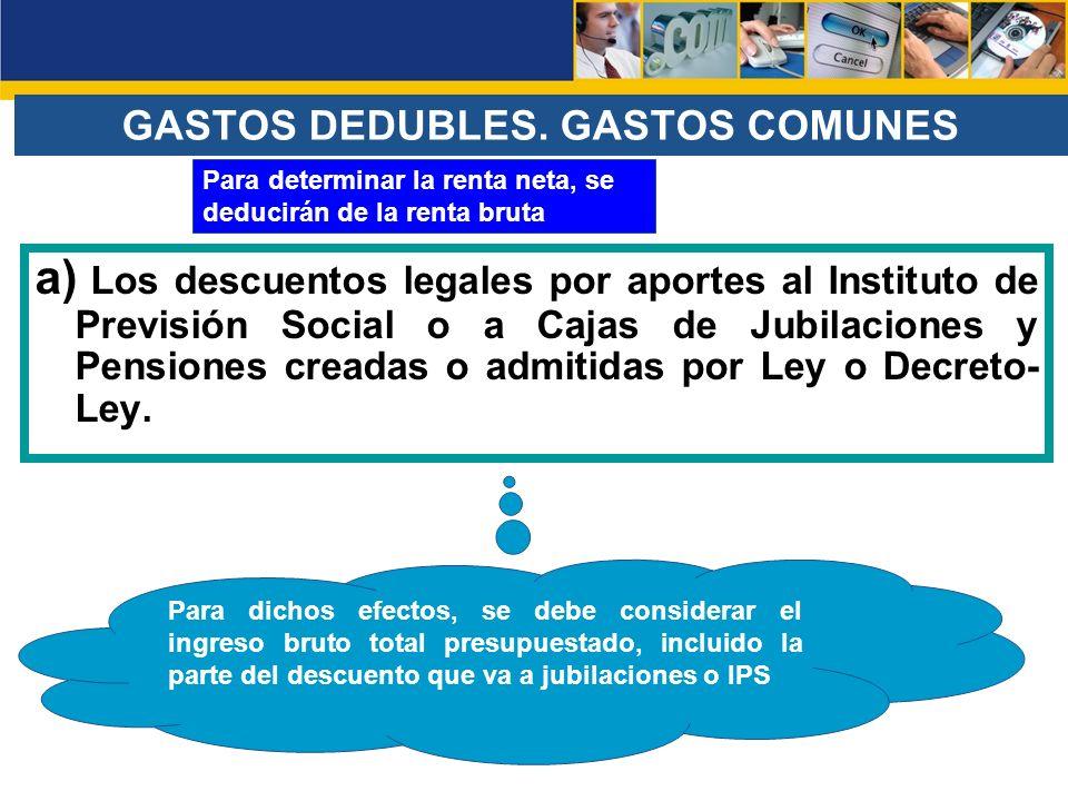 a) Los descuentos legales por aportes al Instituto de Previsión Social o a Cajas de Jubilaciones y Pensiones creadas o admitidas por Ley o Decreto- Le