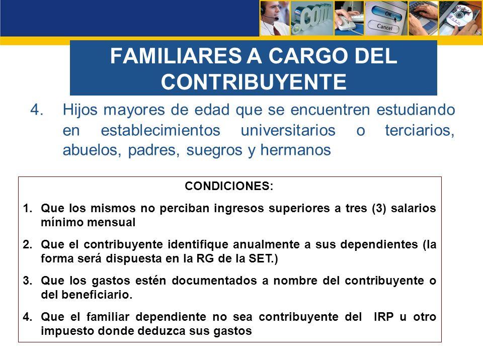 FAMILIARES A CARGO DEL CONTRIBUYENTE 4.