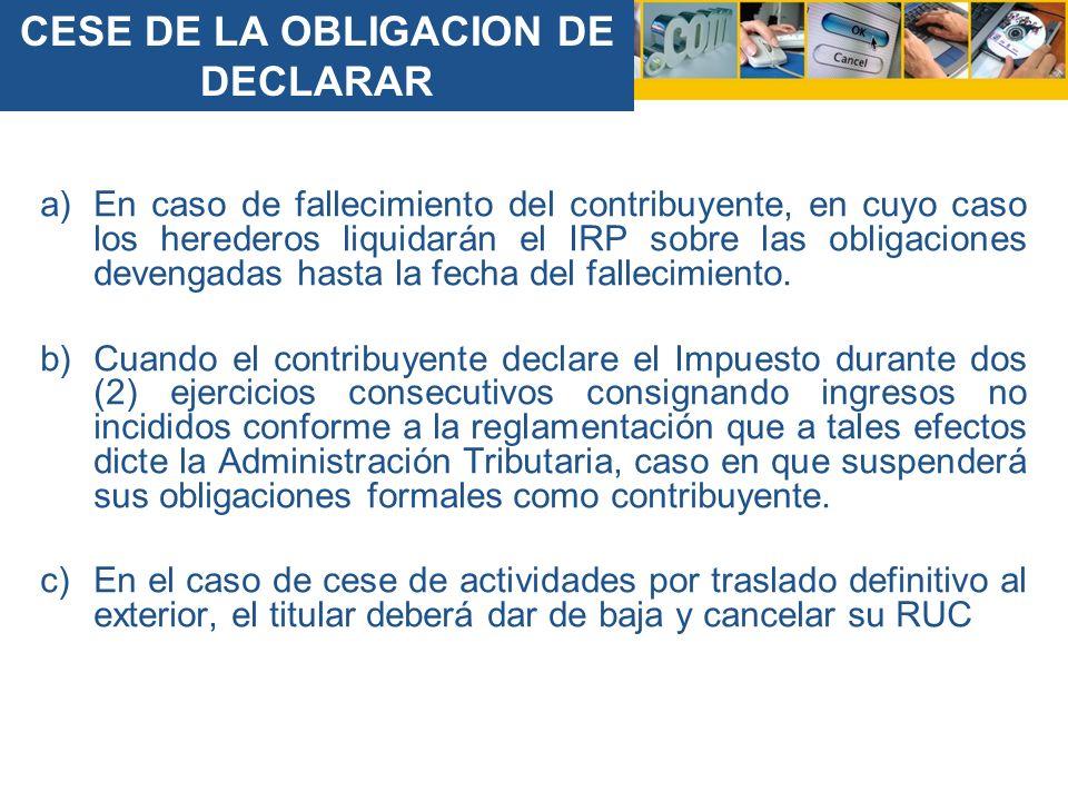 a)En caso de fallecimiento del contribuyente, en cuyo caso los herederos liquidarán el IRP sobre las obligaciones devengadas hasta la fecha del fallecimiento.
