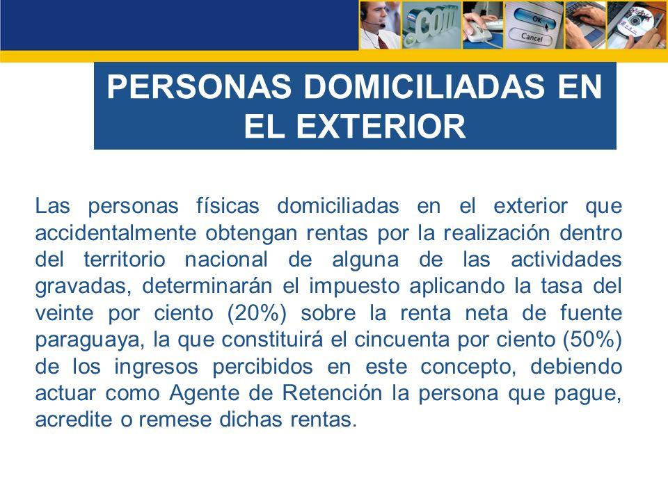 Las personas físicas domiciliadas en el exterior que accidentalmente obtengan rentas por la realización dentro del territorio nacional de alguna de la
