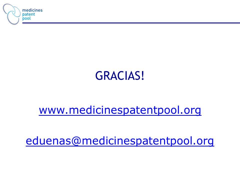 GRACIAS! www.medicinespatentpool.org eduenas@medicinespatentpool.org