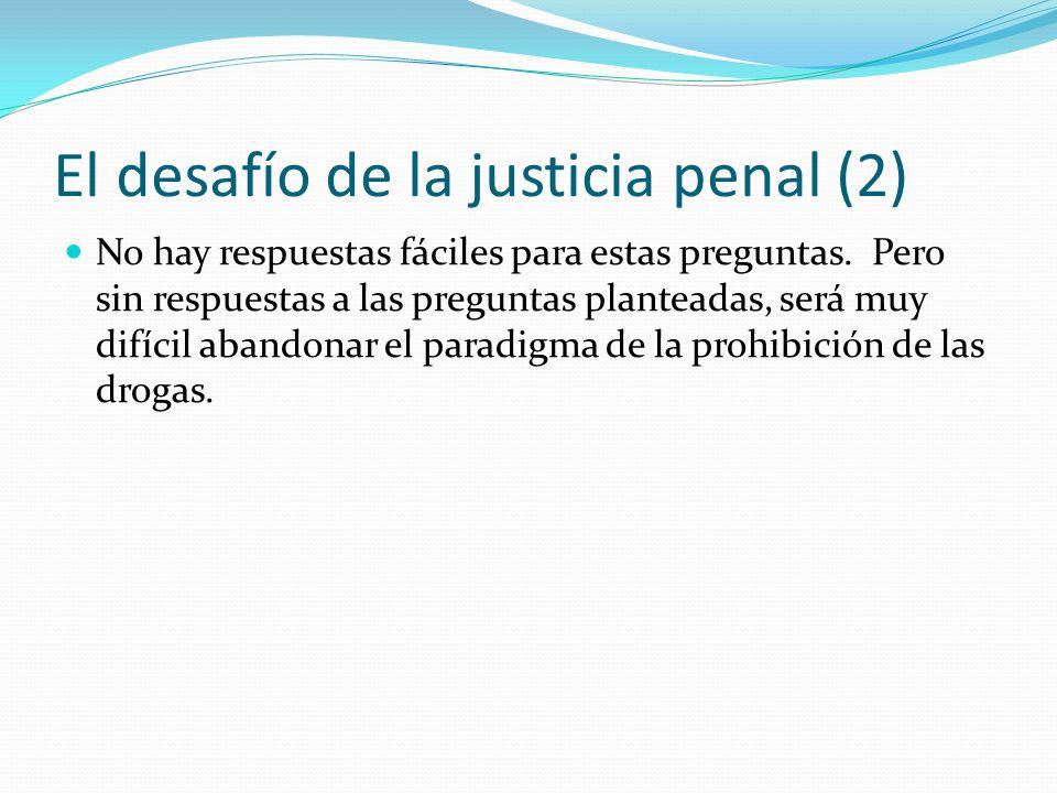 El desafío de la justicia penal (2) No hay respuestas fáciles para estas preguntas.