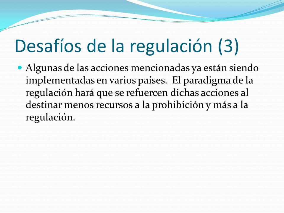 Desafíos de la regulación (3) Algunas de las acciones mencionadas ya están siendo implementadas en varios países.