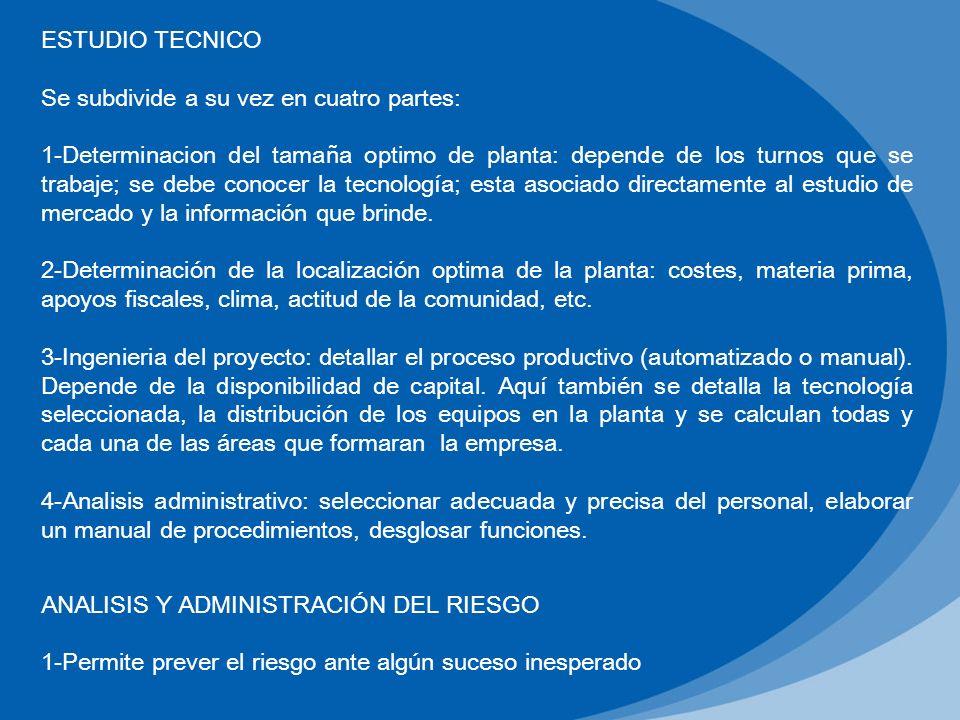 ESTUDIO TECNICO Se subdivide a su vez en cuatro partes: 1-Determinacion del tamaña optimo de planta: depende de los turnos que se trabaje; se debe con