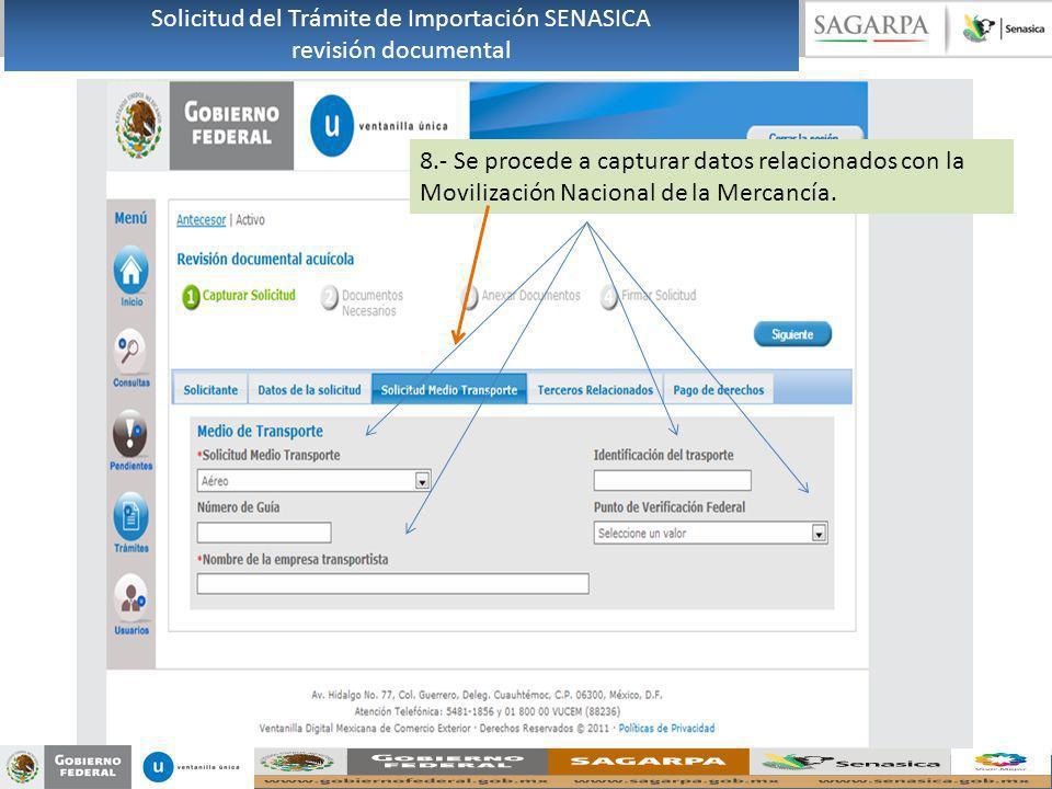 8.- Se procede a capturar datos relacionados con la Movilización Nacional de la Mercancía. Solicitud del Trámite de Importación SENASICA revisión docu