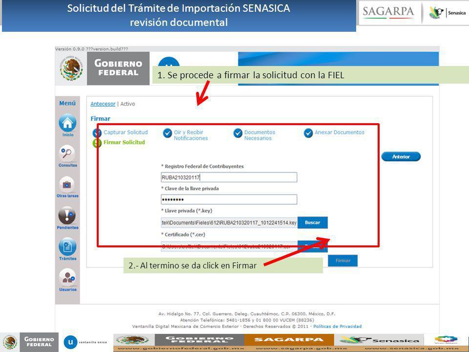 1. Se procede a firmar la solicitud con la FIEL 2.- Al termino se da click en Firmar Solicitud del Trámite de Importación SENASICA revisión documental