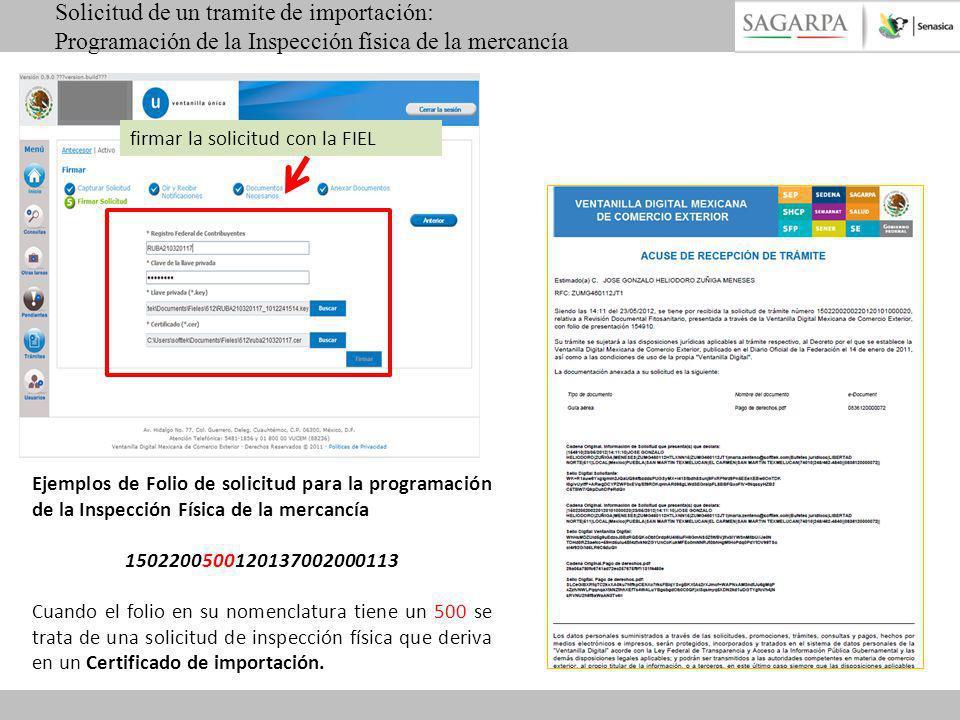 firmar la solicitud con la FIEL Solicitud de un tramite de importación: Programación de la Inspección física de la mercancía Ejemplos de Folio de soli